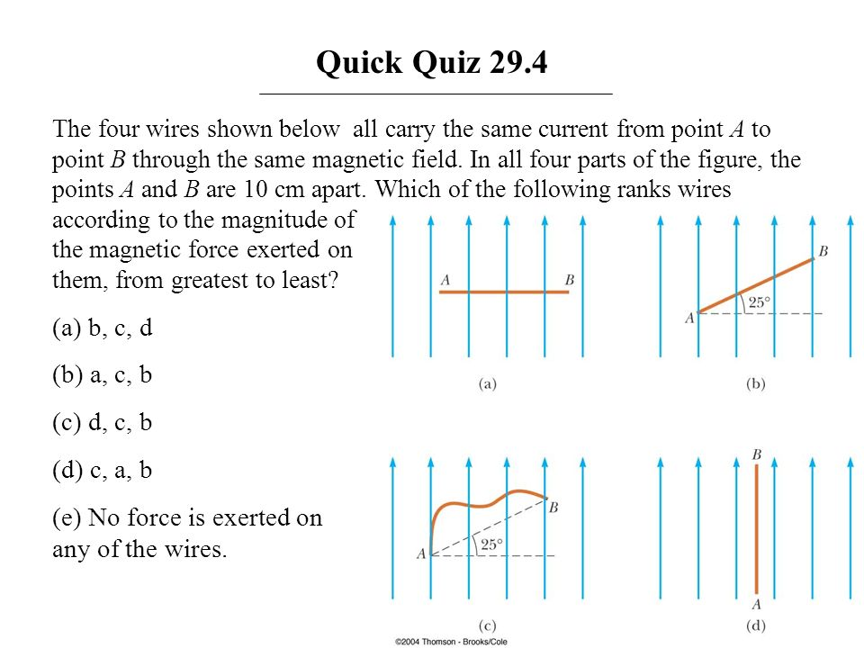 Quick Quiz 29.4 (a) b, c, d (b) a, c, b (c) d, c, b (d) c, a, b
