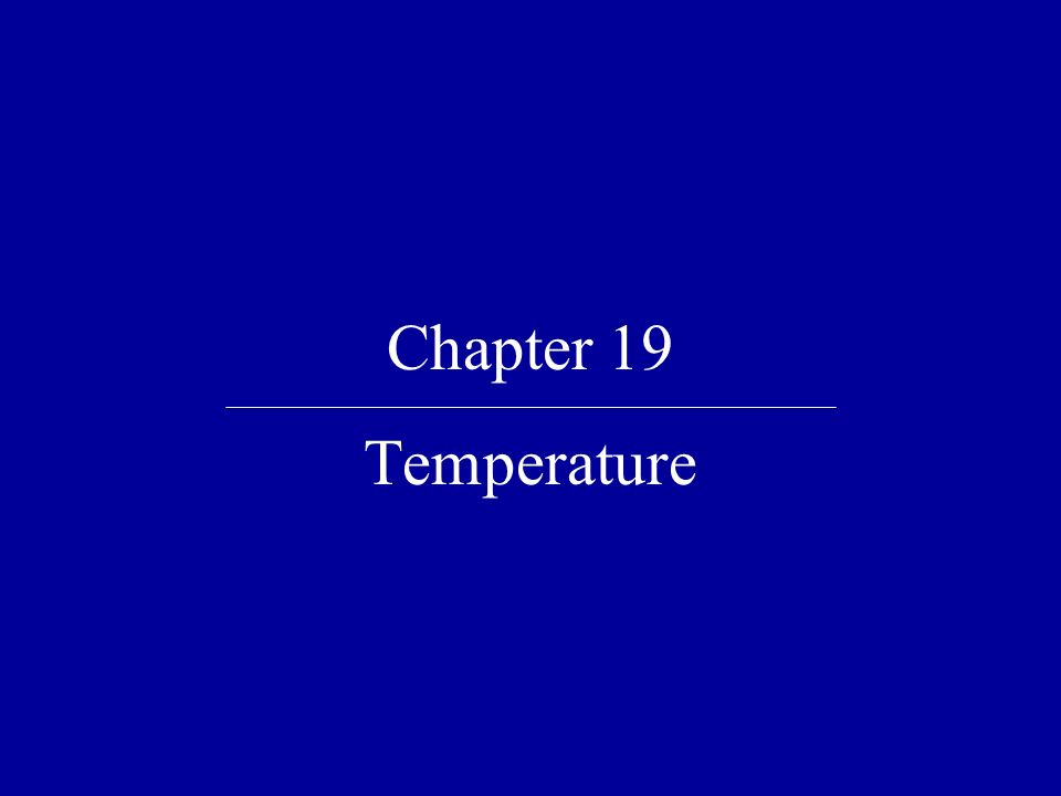 Chapter 19 Temperature