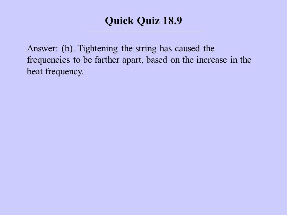 Quick Quiz 18.9Answer: (b).