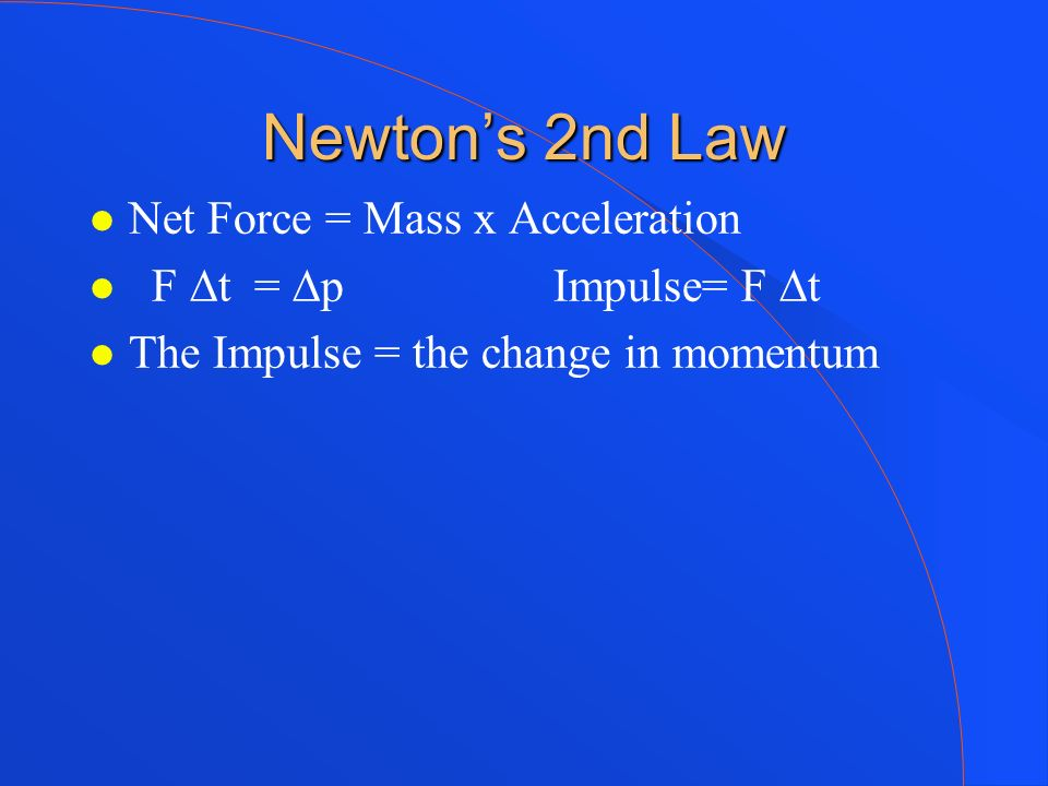 Newton's 2nd Law Net Force = Mass x Acceleration