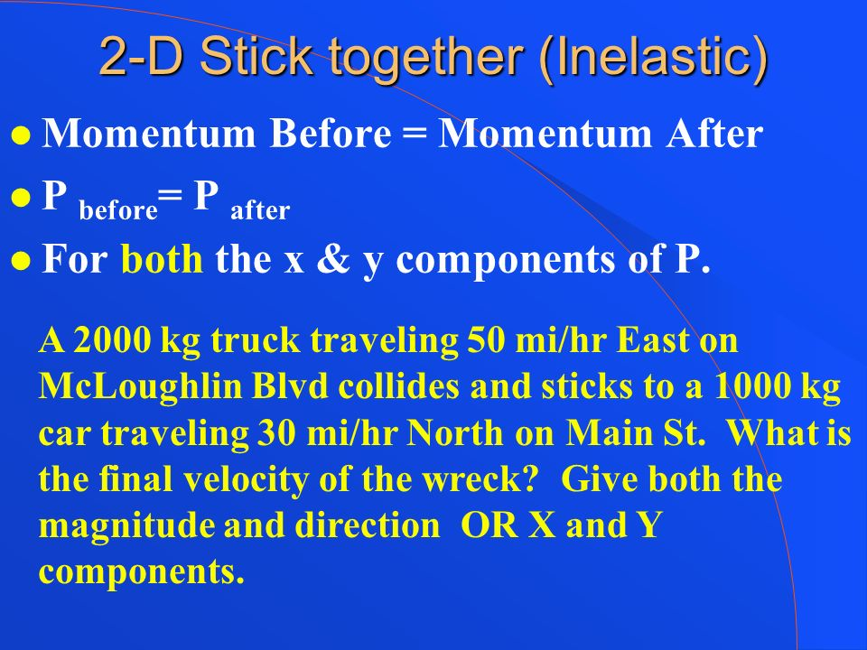 2-D Stick together (Inelastic)