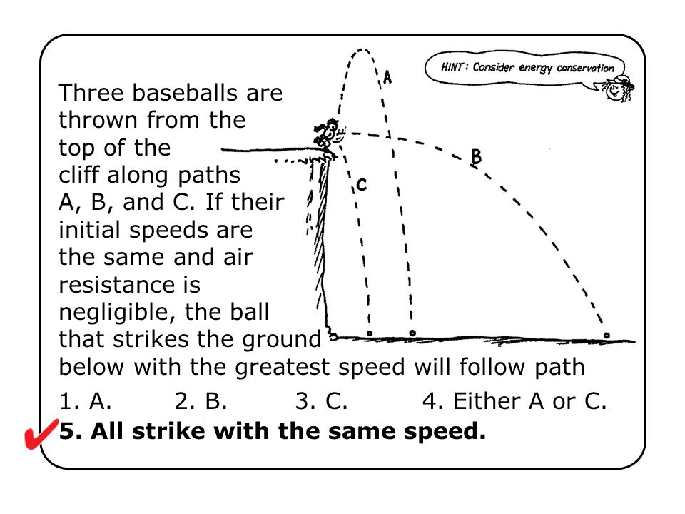 1. A. 2. B. 3. C. 4. Either A or C. 5. All strike with the same speed.