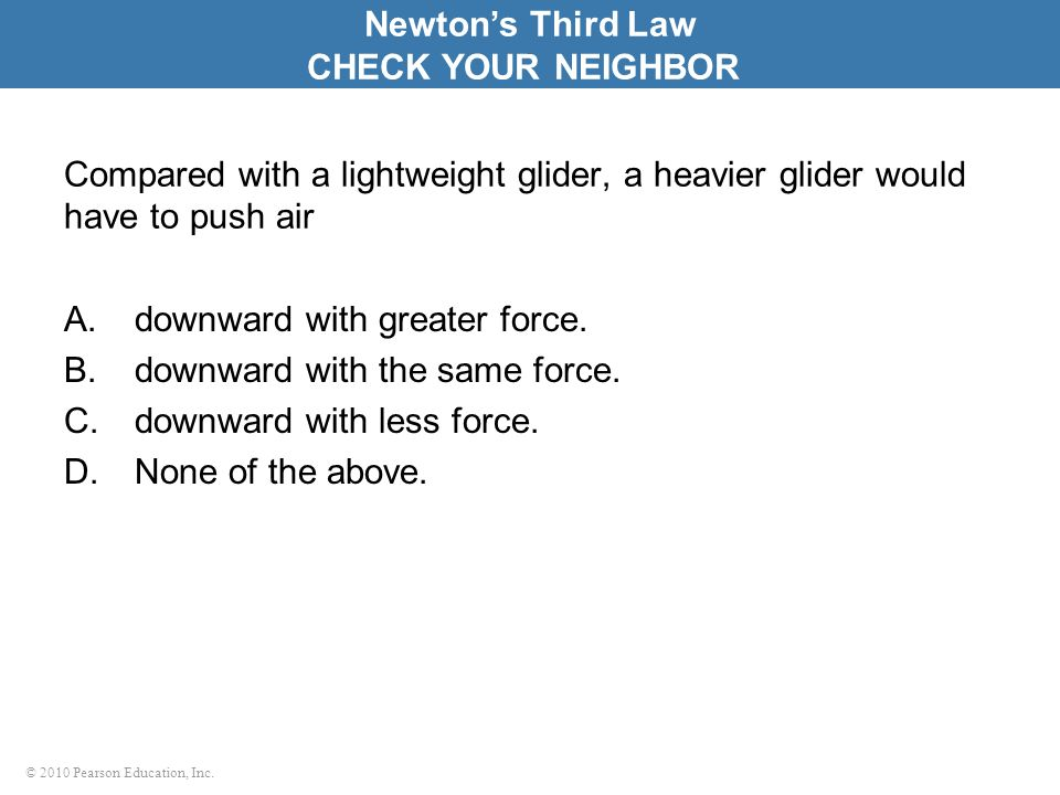Newton's Third Law CHECK YOUR NEIGHBOR