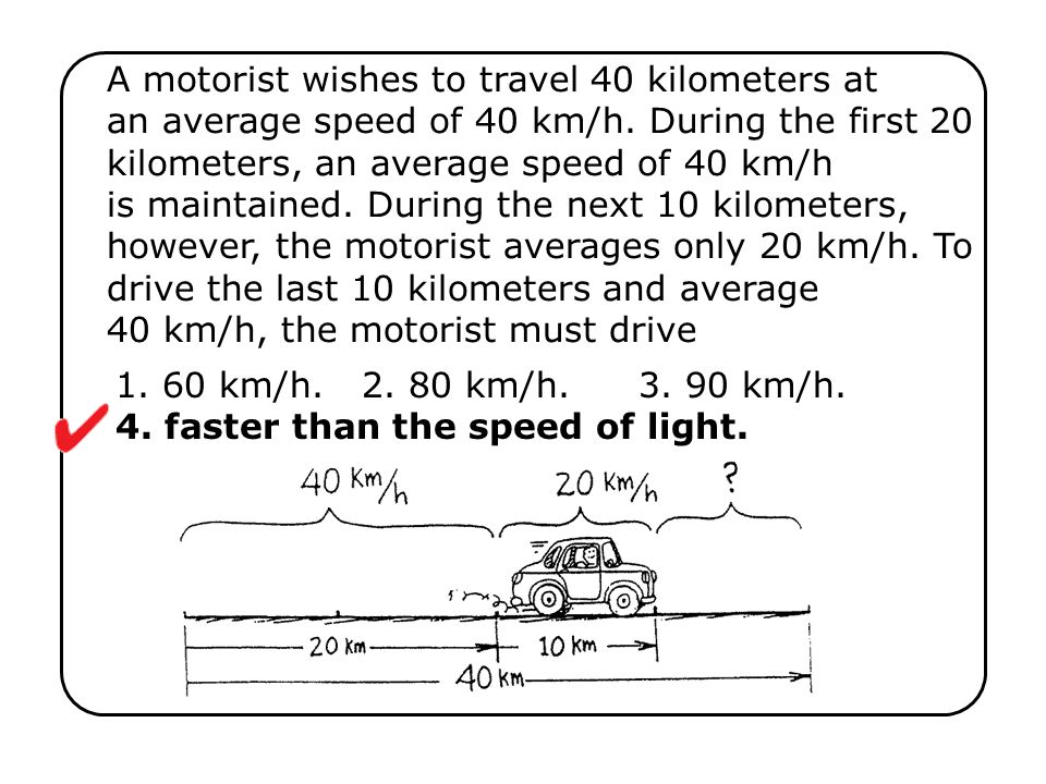 1. 60 km/h km/h km/h. 4. faster than the speed of light.