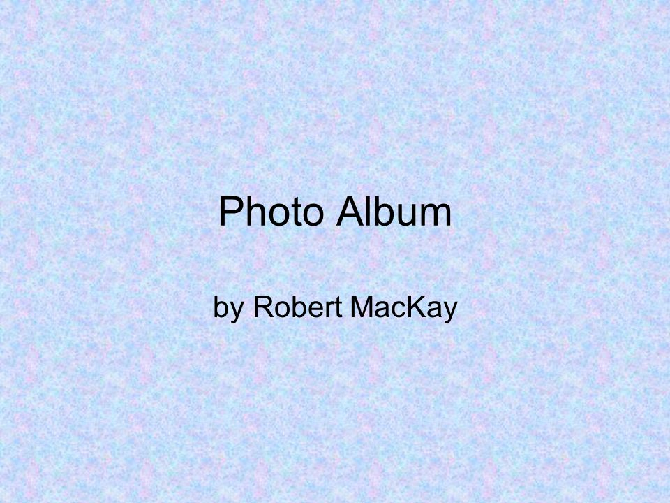 Photo Album by Robert MacKay