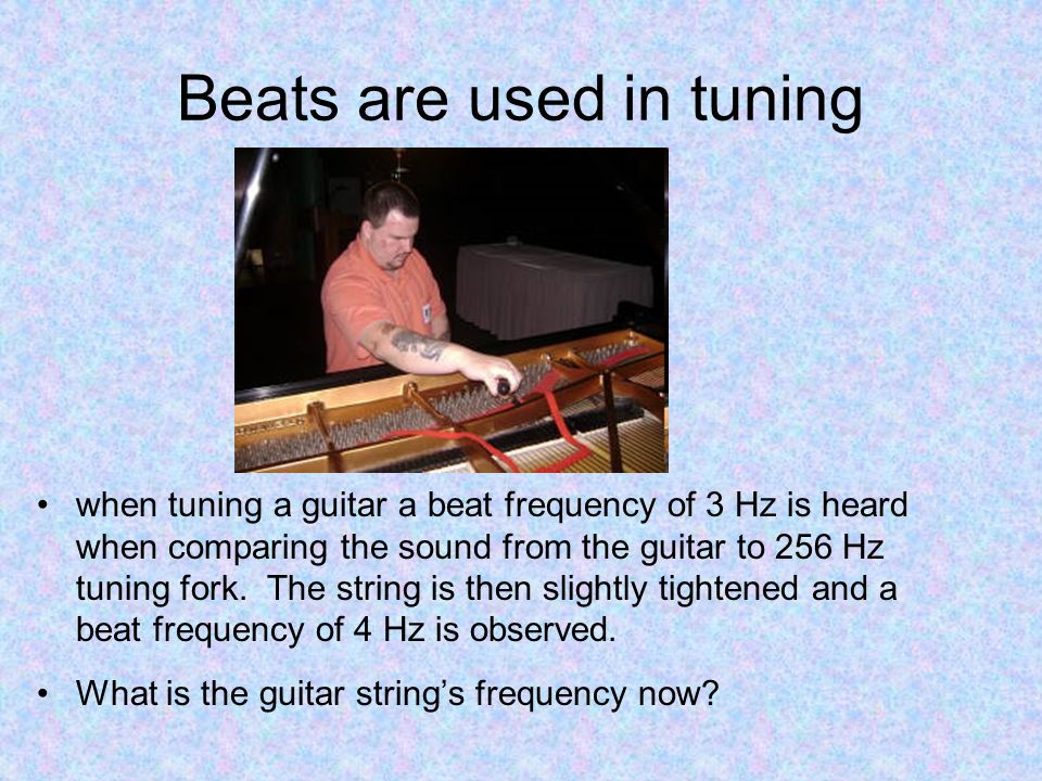 Beats are used in tuning