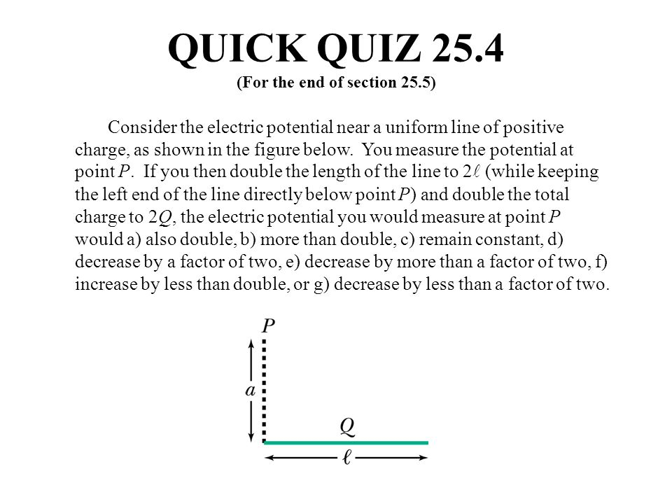 QUICK QUIZ 25.4 (For the end of section 25.5)