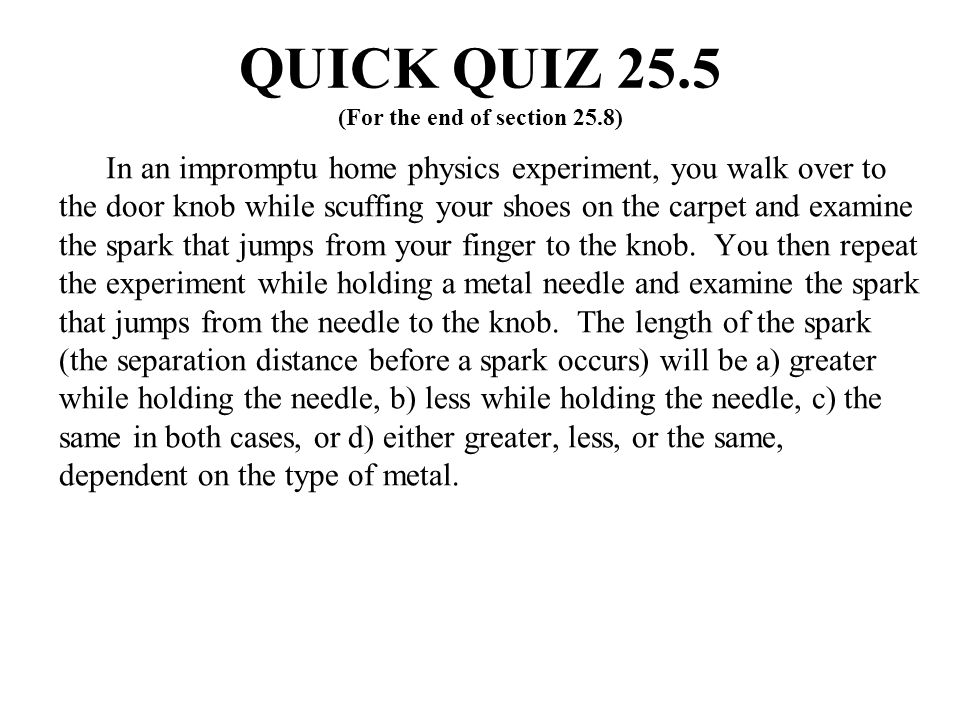 QUICK QUIZ 25.5 (For the end of section 25.8)