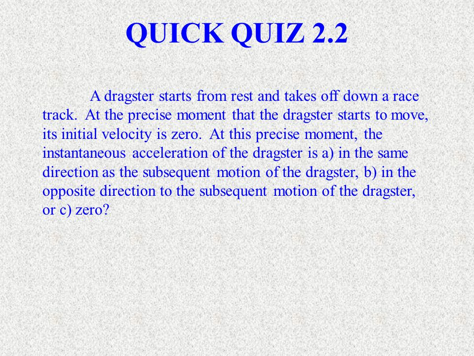 QUICK QUIZ 2.2