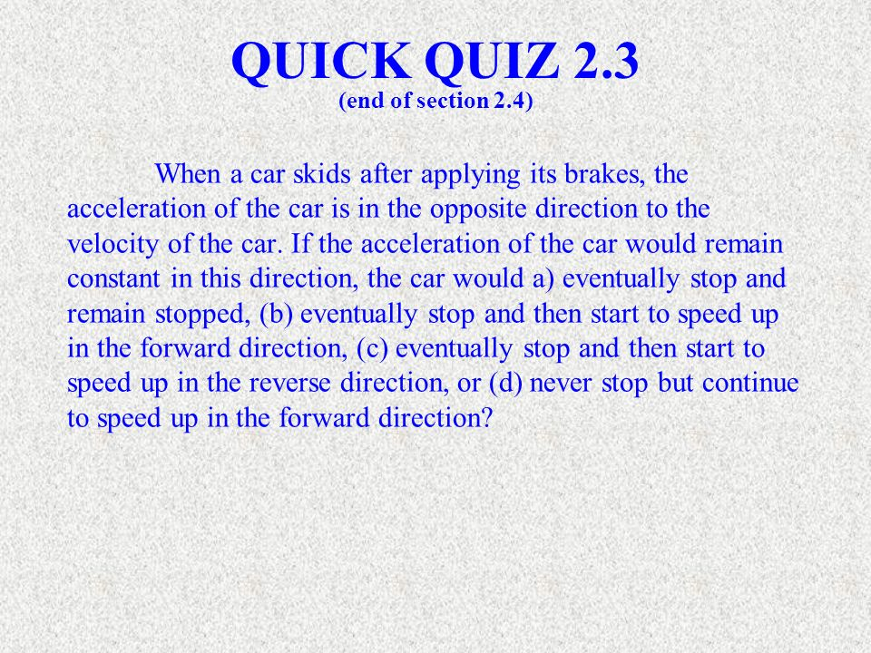 QUICK QUIZ 2.3 (end of section 2.4)