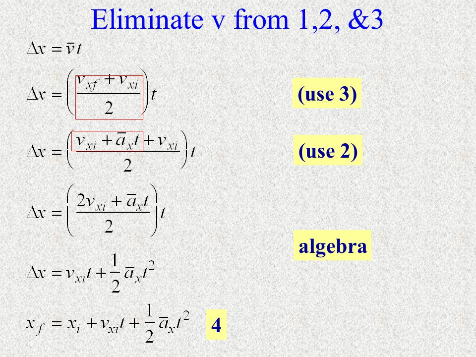 Eliminate v from 1,2, &3 (use 3) (use 2) algebra 4