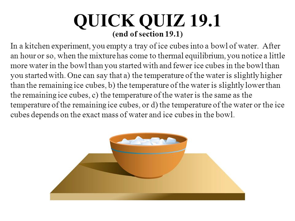 QUICK QUIZ 19.1 (end of section 19.1)