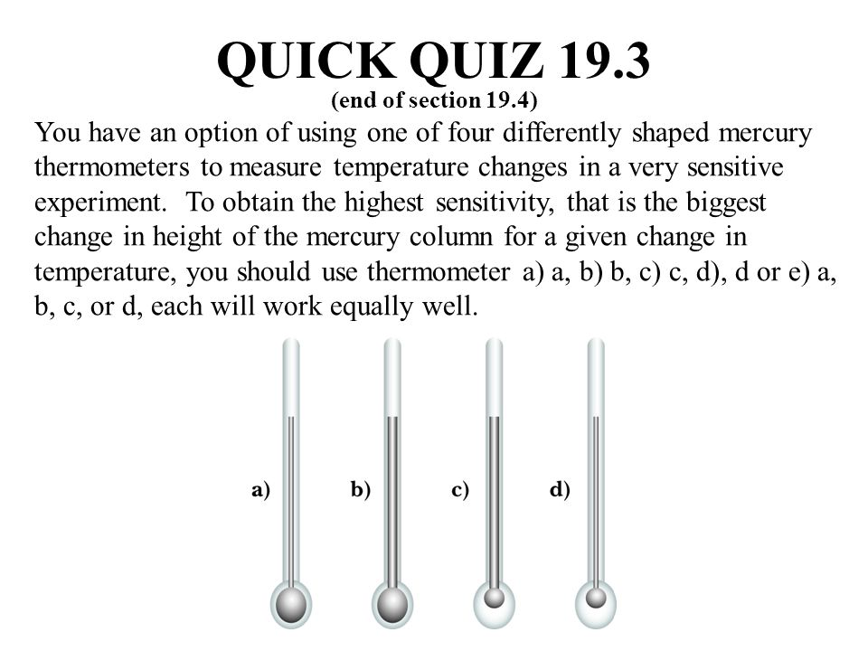QUICK QUIZ 19.3 (end of section 19.4)