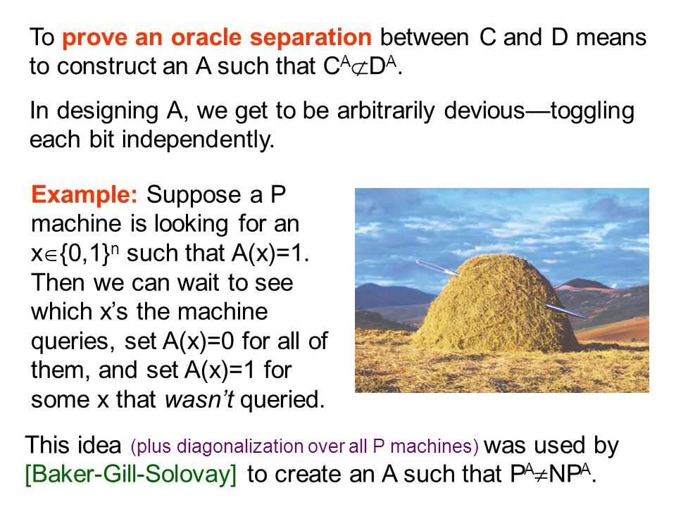 To prove an oracle separation between C and D means to construct an A such that CADA.