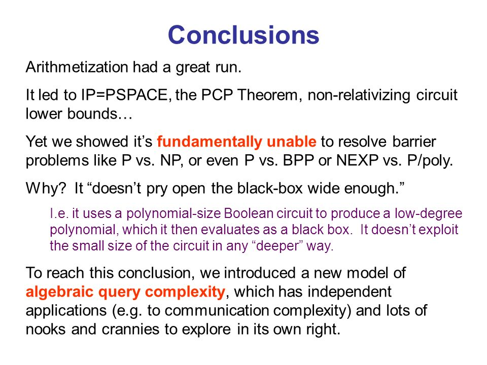Conclusions Arithmetization had a great run.