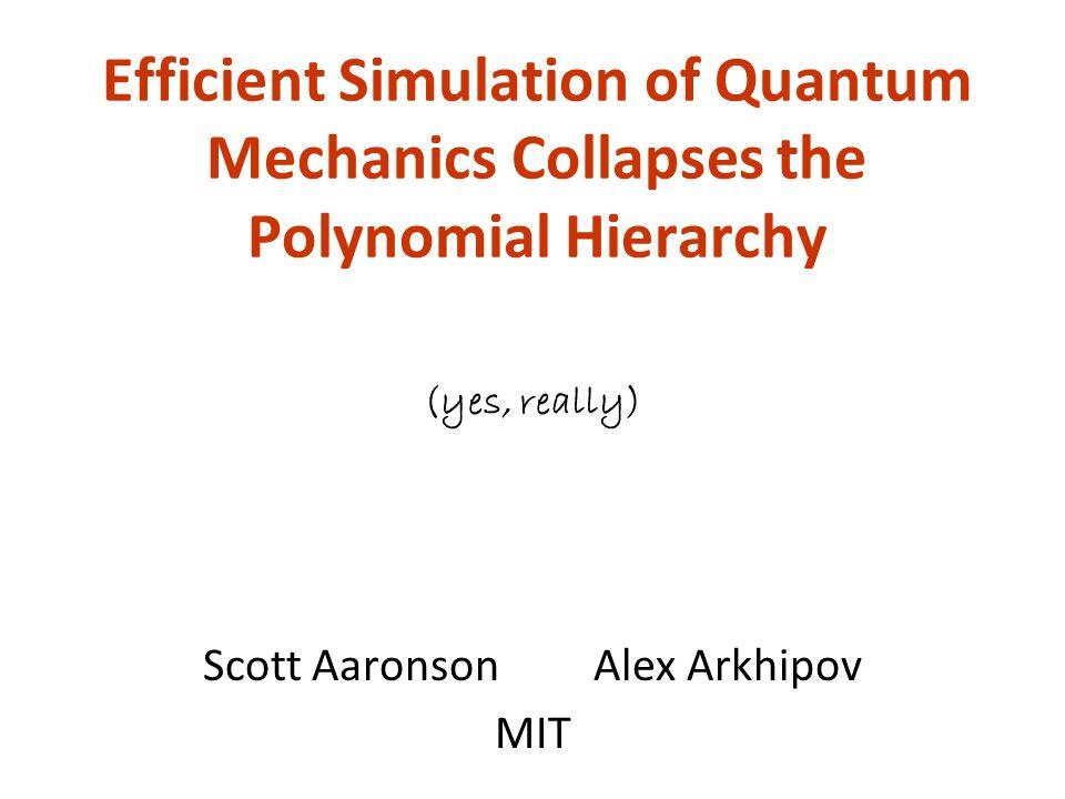 Scott Aaronson Alex Arkhipov MIT