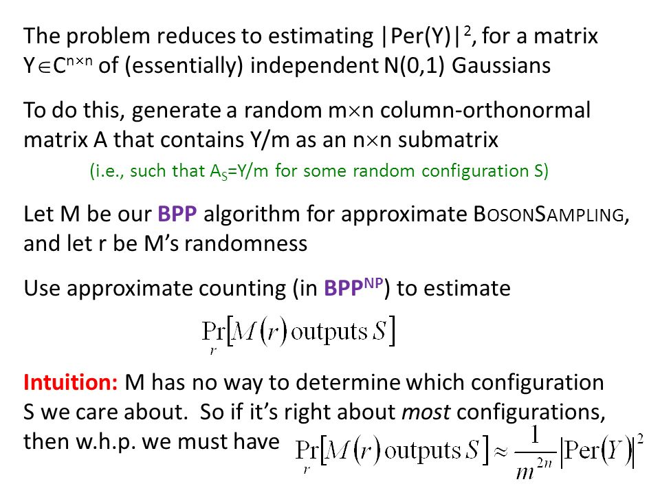 The problem reduces to estimating |Per(Y)|2, for a matrix YCnn of (essentially) independent N(0,1) Gaussians