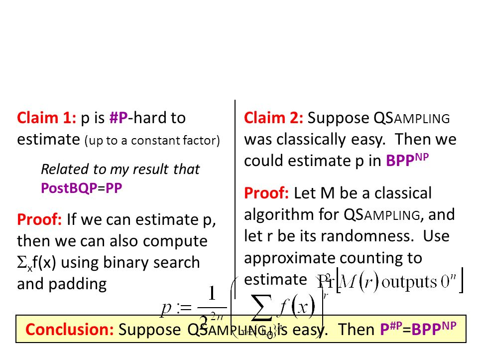 Conclusion: Suppose QSampling0 is easy. Then P#P=BPPNP