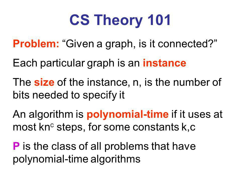 CS Theory 101 Problem: Given a graph, is it connected