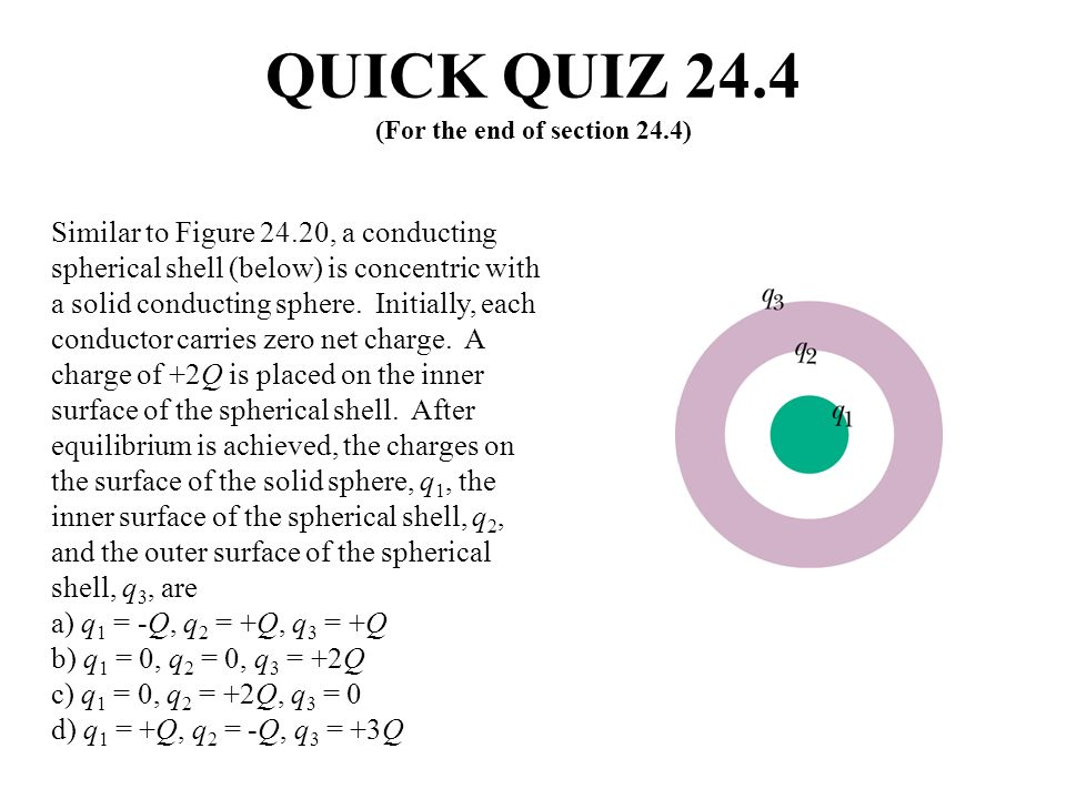 QUICK QUIZ 24.4 (For the end of section 24.4)