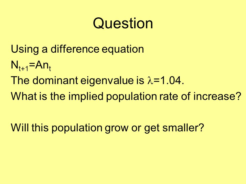 Question Using a difference equation Nt+1=Ant