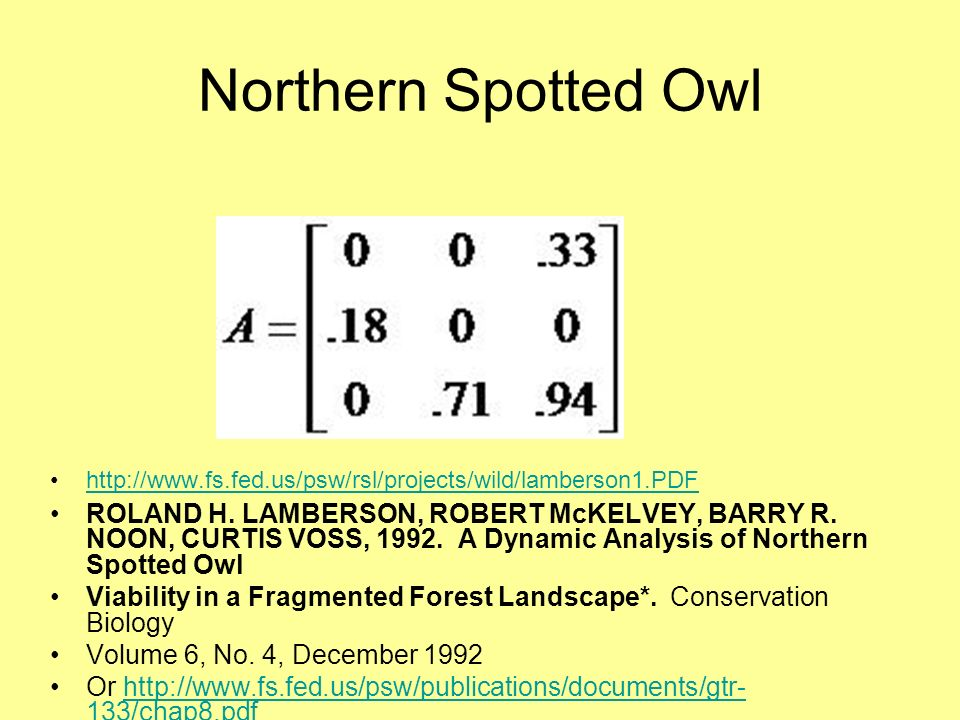 Northern Spotted Owl http://www.fs.fed.us/psw/rsl/projects/wild/lamberson1.PDF.
