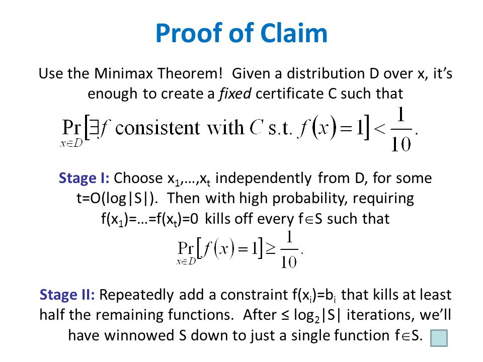 Proof of Claim Use the Minimax Theorem! Given a distribution D over x, it's enough to create a fixed certificate C such that.