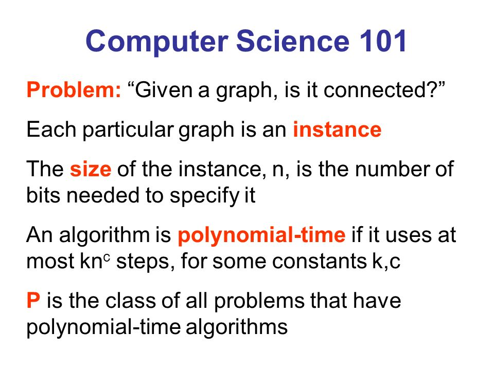 Computer Science 101 Problem: Given a graph, is it connected