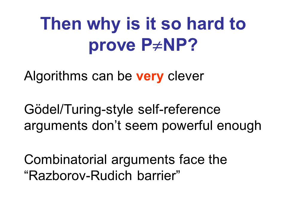 Then why is it so hard to prove PNP