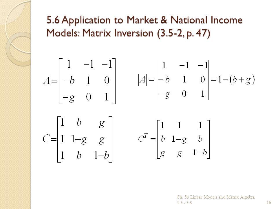 5.6 Application to Market & National Income Models: Matrix Inversion (3.5-2, p. 47)