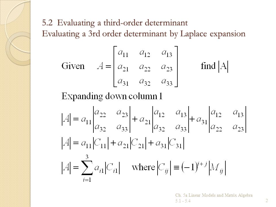 5.2 Evaluating a third-order determinant Evaluating a 3rd order determinant by Laplace expansion