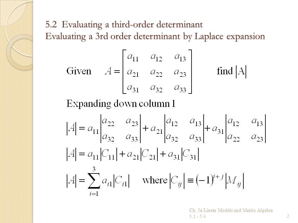5.2 Evaluating a third-order determinant Evaluating a 3rd order determinant by Laplace expansion