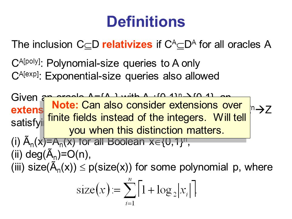 Definitions The inclusion CD relativizes if CADA for all oracles A