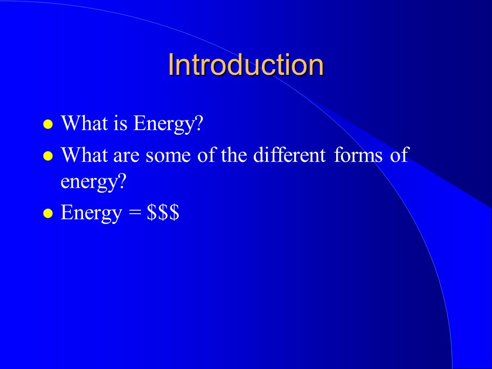 Introduction What is Energy