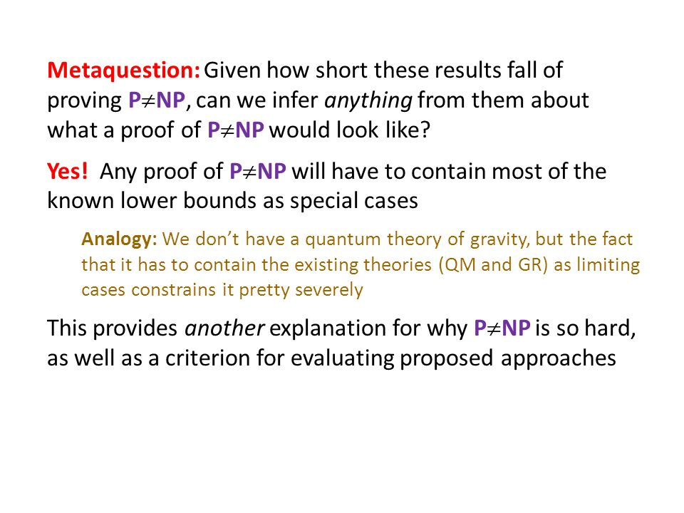 Metaquestion: Given how short these results fall of proving PNP, can we infer anything from them about what a proof of PNP would look like