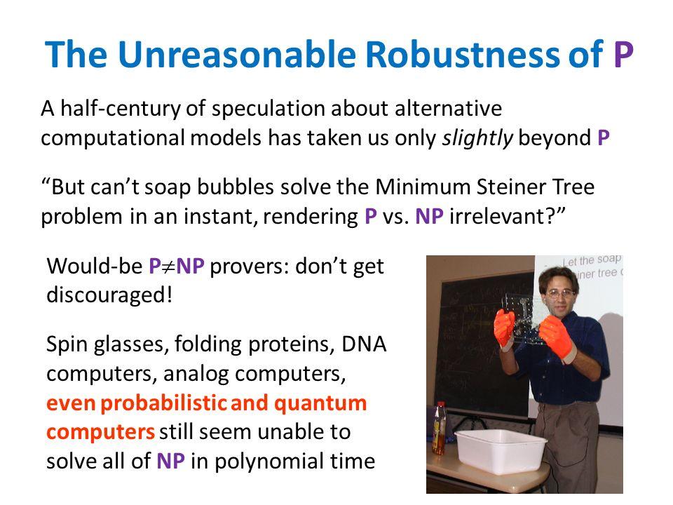 The Unreasonable Robustness of P