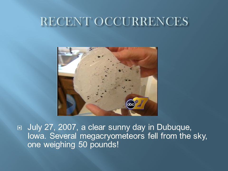 RECENT OCCURRENCES July 27, 2007, a clear sunny day in Dubuque, Iowa.
