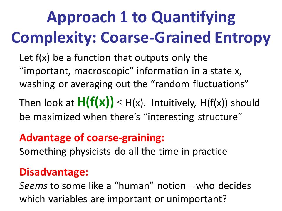 Approach 1 to Quantifying Complexity: Coarse-Grained Entropy