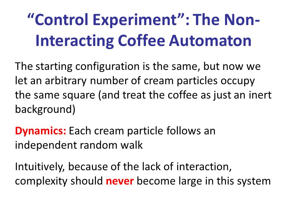 Control Experiment : The Non-Interacting Coffee Automaton