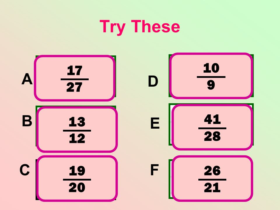 Try These 10 9 17 27 A D 41 28 13 12 B E 19 20 26 21 C F