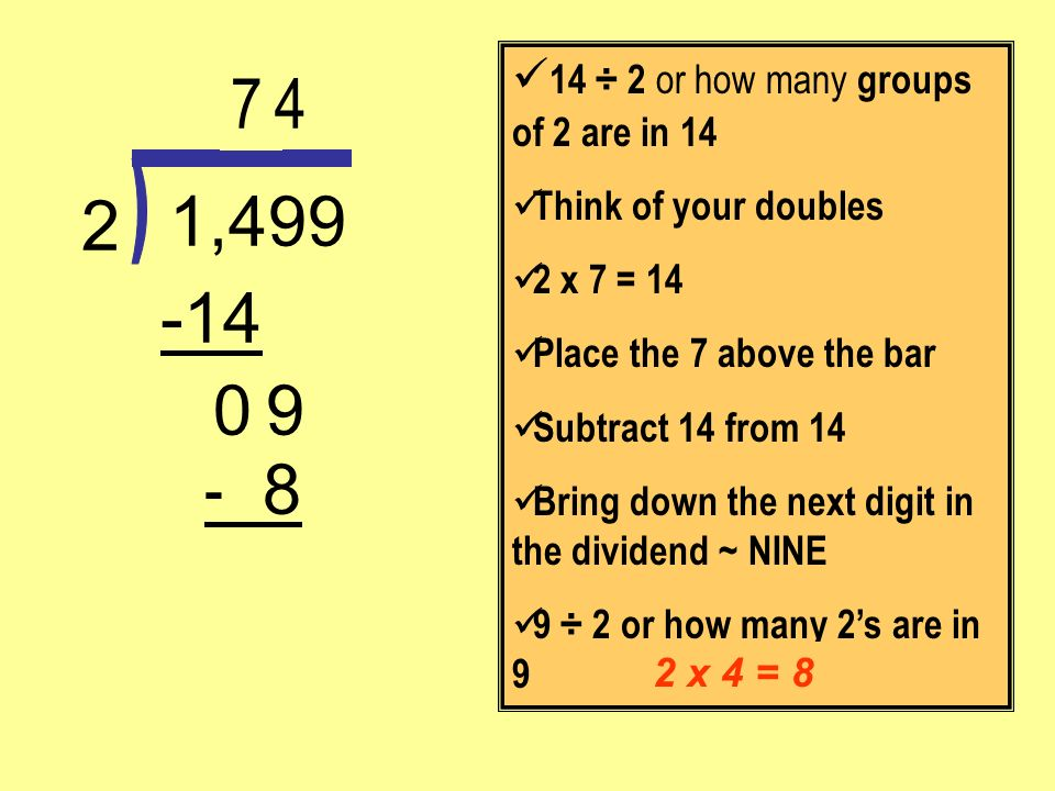 7 4 1,499 2 -14 9 - 8 ) 14 ÷ 2 or how many groups of 2 are in 14