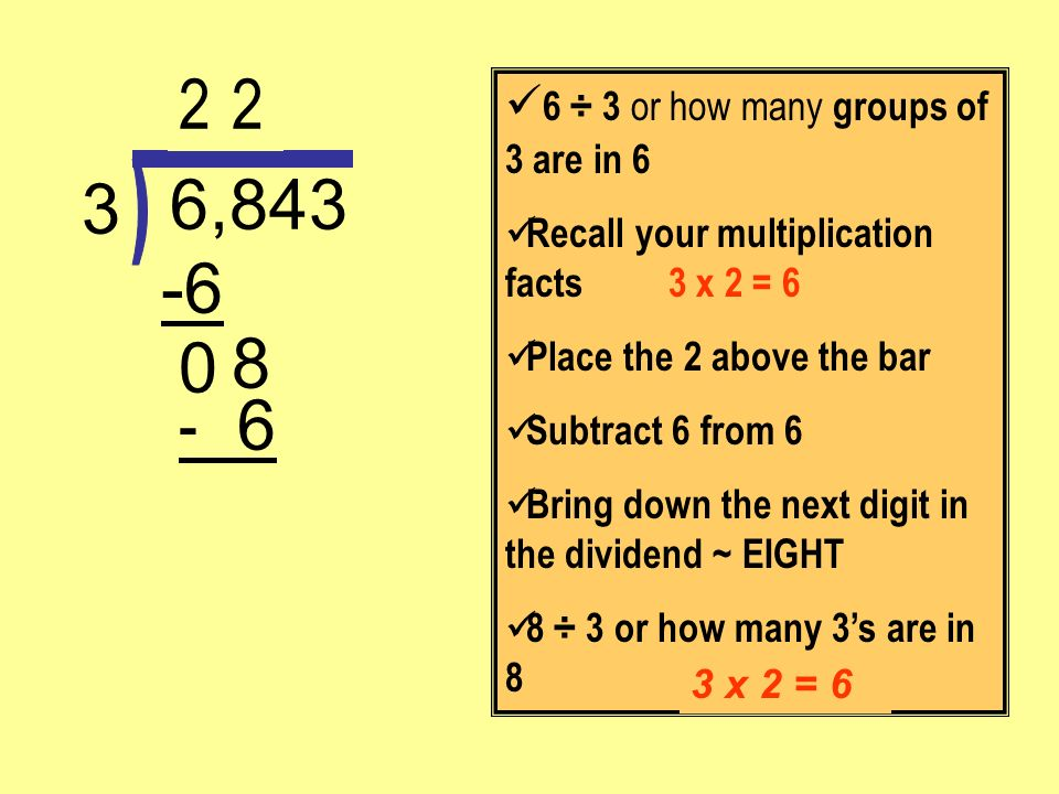 2 2 3 6,843 -6 8 - 6 ) 6 ÷ 3 or how many groups of 3 are in 6