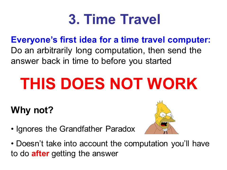 THIS DOES NOT WORK 3. Time Travel Why not