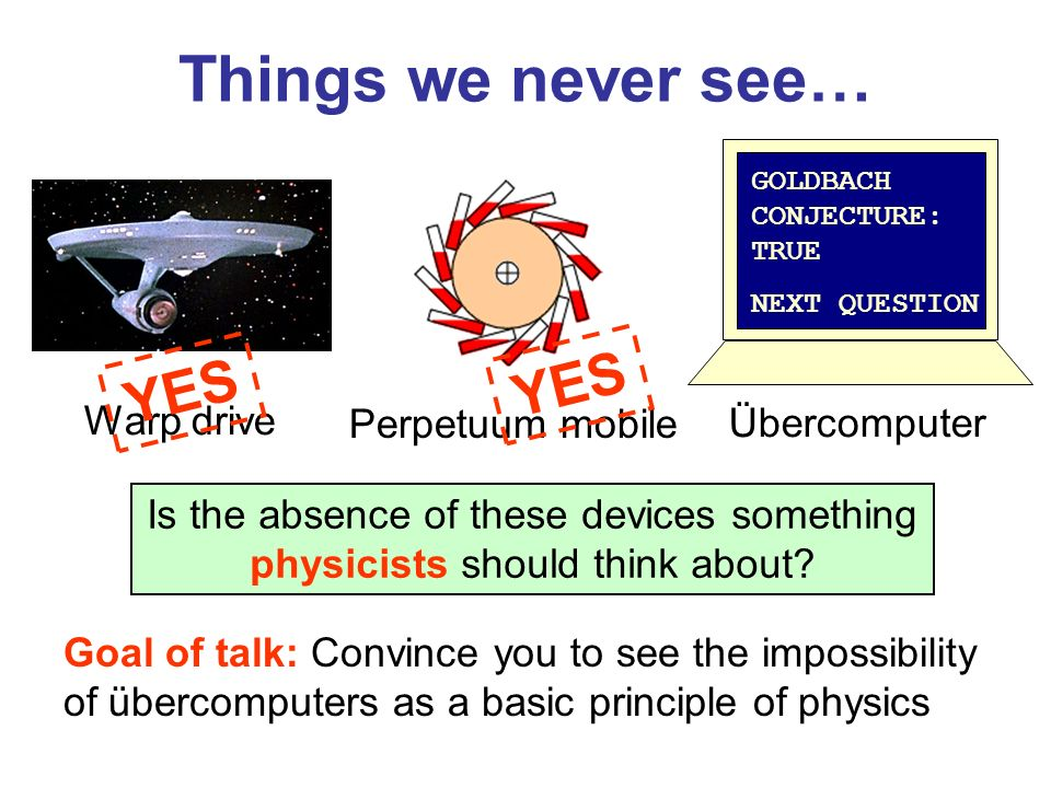 Things we never see… YES YES Warp drive Perpetuum mobile Übercomputer