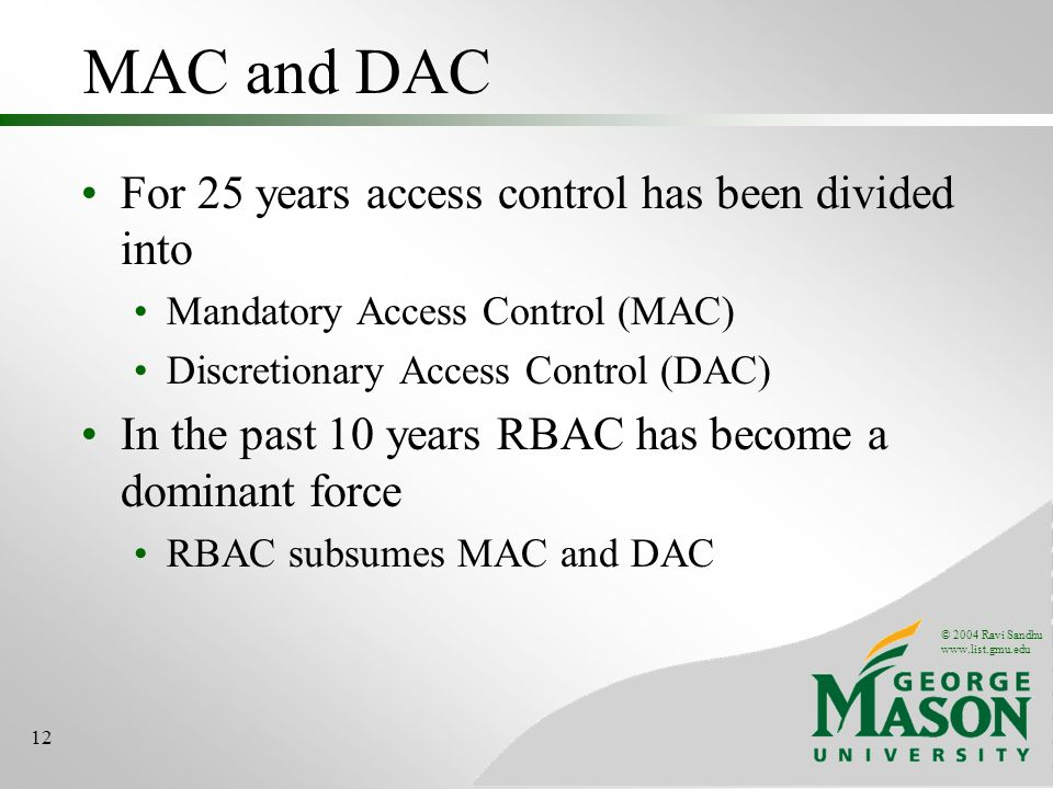 MAC and DAC For 25 years access control has been divided into
