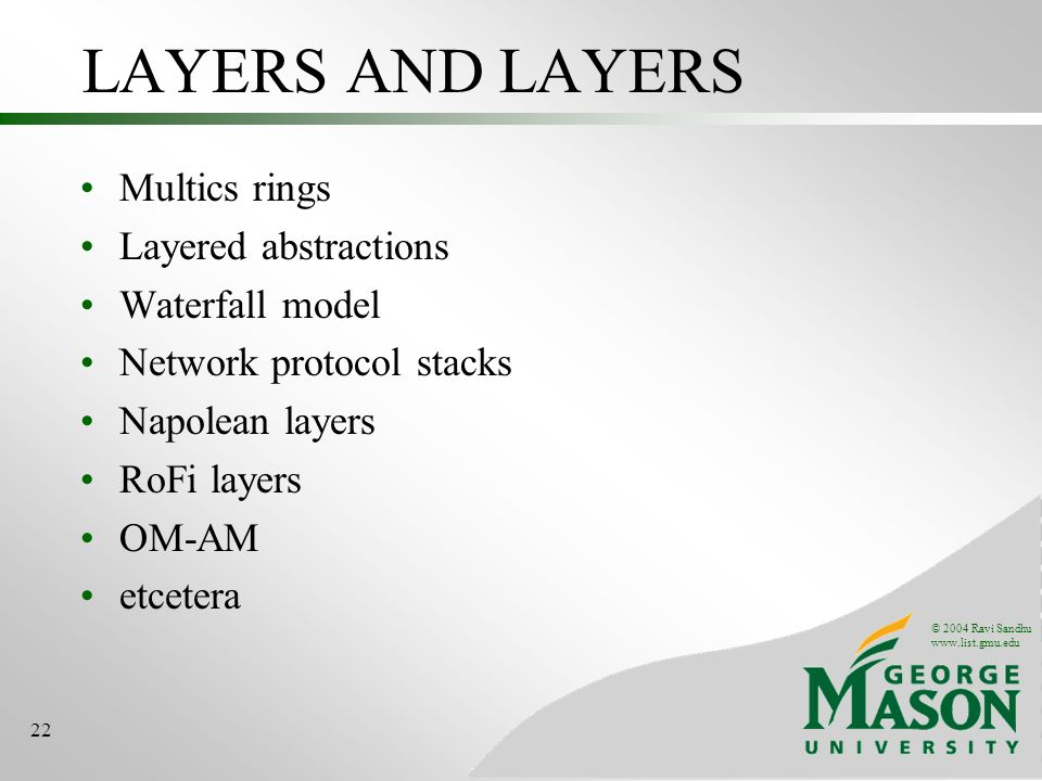 LAYERS AND LAYERS Multics rings Layered abstractions Waterfall model