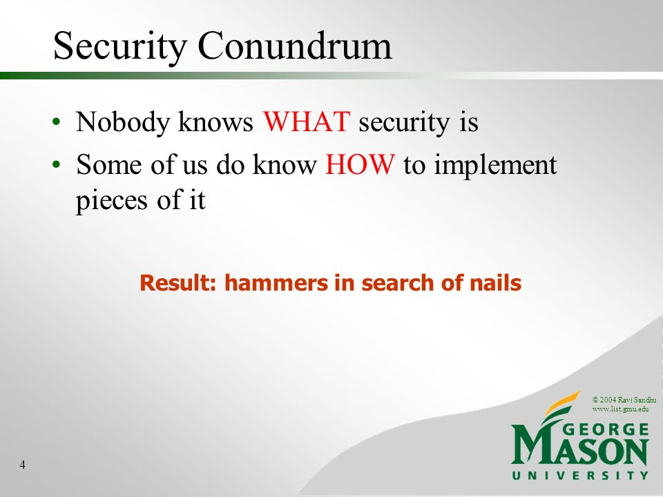 Security Conundrum Nobody knows WHAT security is