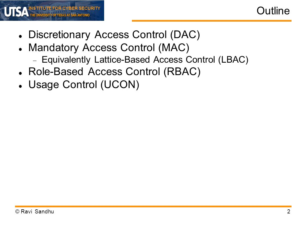 Discretionary Access Control (DAC) Mandatory Access Control (MAC)
