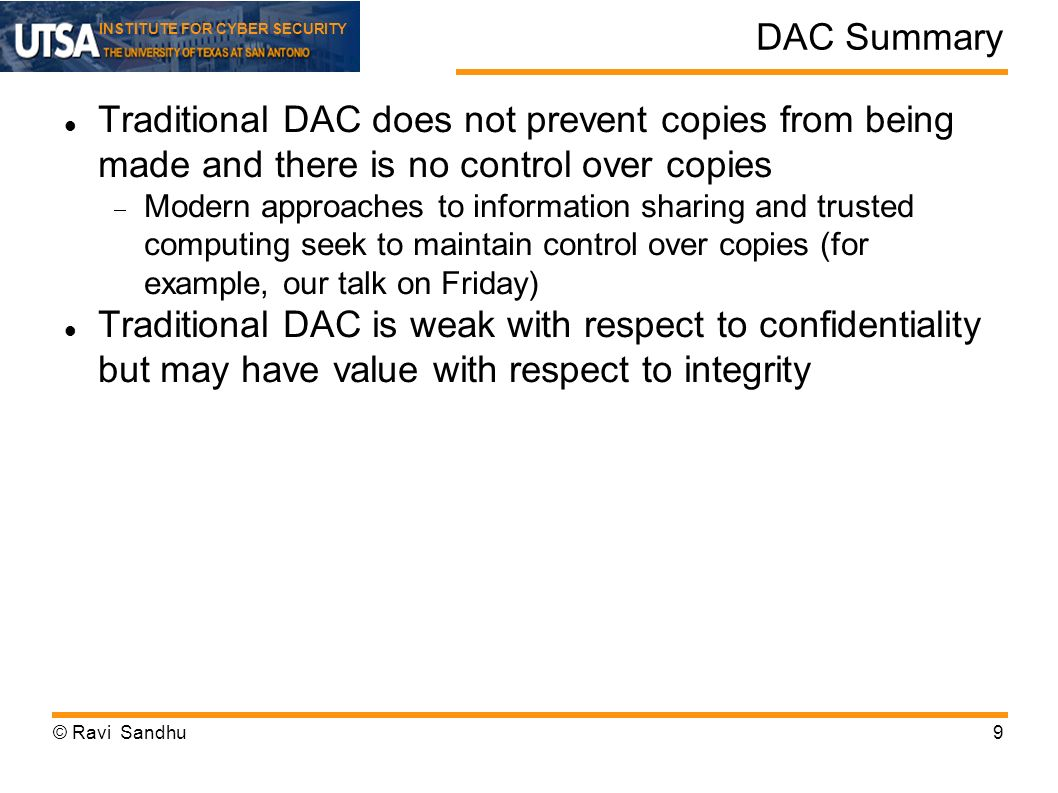 DAC Summary Traditional DAC does not prevent copies from being made and there is no control over copies.