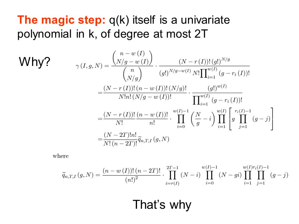 The magic step: q(k) itself is a univariate polynomial in k, of degree at most 2T